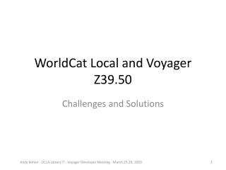 WorldCat Local and Voyager Z39.50