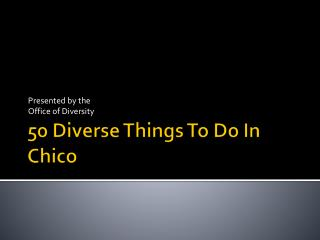 50 Diverse Things To Do In Chico