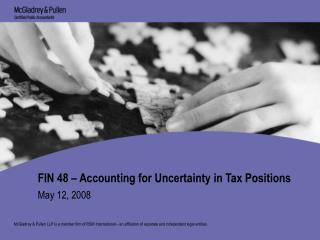 FIN 48 � Accounting for Uncertainty in Tax Positions