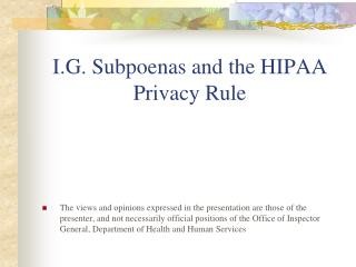I.G. Subpoenas and the HIPAA Privacy Rule