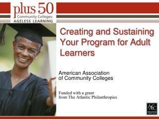 Creating and Sustaining Your Program for Adult Learners