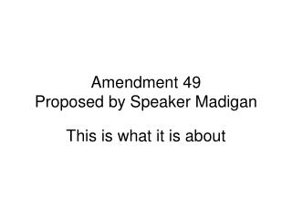 Amendment 49 Proposed by Speaker Madigan