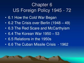 Chapter 6  US Foreign Policy 1945 - 72