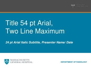 Title 54 pt Arial,  Two Line Maximum