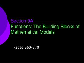Section 9A Functions: The Building Blocks of Mathematical Models