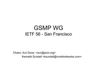 GSMP WG IETF 56 - San Francisco