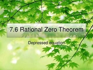 7.6 Rational Zero Theorem
