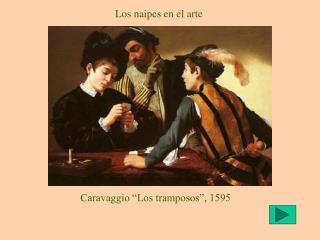 """Caravaggio """"Los tramposos"""", 1595"""