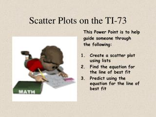 Scatter Plots on the TI-73