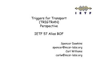 Triggers for Transport (TRIGTRAN) Perspective IETF 57 Alias BOF