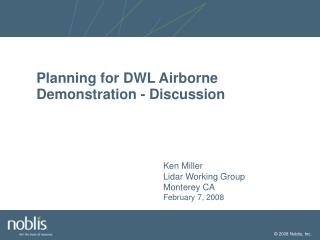 Planning for DWL Airborne Demonstration - Discussion