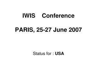 IWIS    Conference  PARIS, 25-27 June 2007