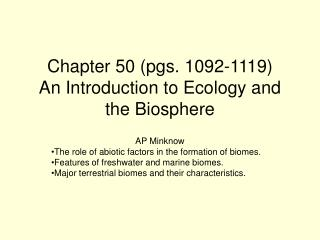 Chapter 50 (pgs. 1092-1119) An Introduction to Ecology and the Biosphere