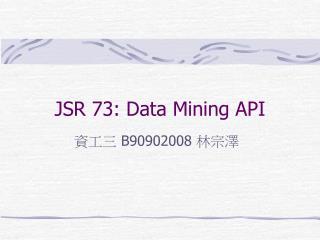 JSR 73: Data Mining API