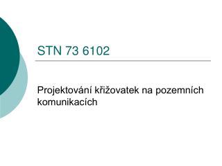 STN 73 6102