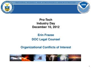 Pro-Tech Industry Day December 10, 2012 Erin Frazee DOC Legal Counsel