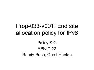 Prop-033-v001: End site allocation policy for IPv6