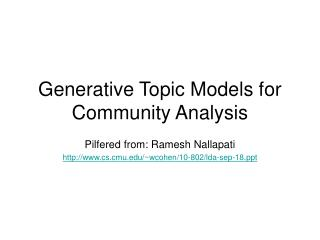 Generative Topic Models for Community Analysis