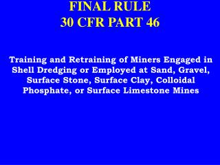 FINAL RULE 30 CFR PART 46