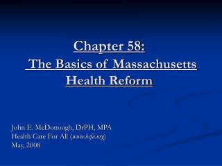 Chapter 58:  The Basics of Massachusetts  Health Reform