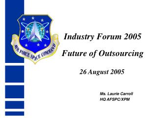 Industry Forum 2005 Future of Outsourcing