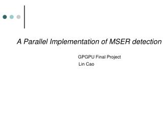 A Parallel Implementation of MSER detection