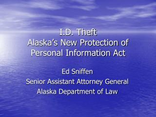 I.D. Theft Alaska's New Protection of Personal Information Act