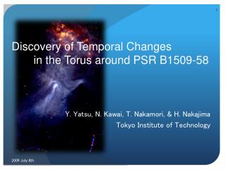 Discovery of Temporal Changes        in the Torus around PSR B1509-58