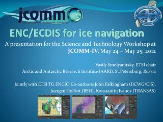 A presentation for the Science and Technology Workshop at  JCOMM-IV,  May 24 � May 25, 2012