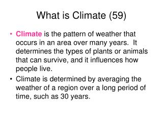 What is Climate (59)