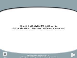 To view maps beyond the range 59-76, click the Main button then select a different map number.