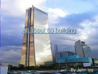 All about 63 building