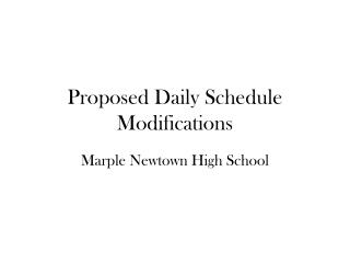 Proposed Daily Schedule Modifications