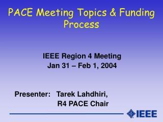 PACE Meeting Topics & Funding Process