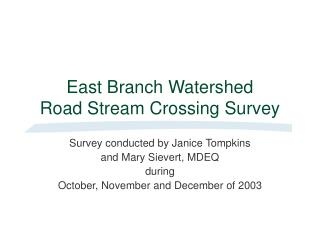 East Branch Watershed Road Stream Crossing Survey