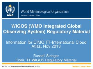 WIGOS (WMO Integrated Global Observing System)  Regulatory Material