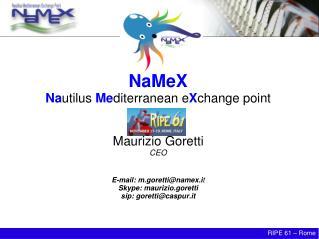 NaMeX Na utilus  Me diterranean e X change point Maurizio Goretti CEO