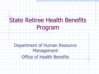 State Retiree Health Benefits Program