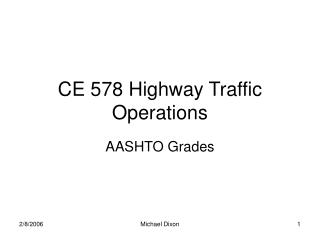 CE 578 Highway Traffic Operations