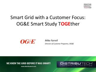 Smart Grid with a Customer Focus: OG&E Smart Study T OGE ther