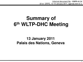 Summary of 6 th  WLTP-DHC Meeting