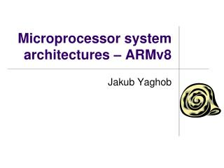Microprocessor system architectures  –  ARMv8
