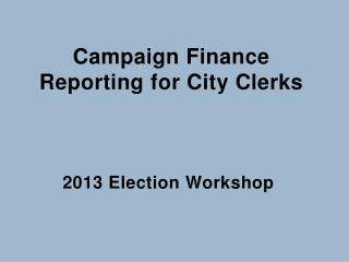 Campaign Finance Reporting for City Clerks