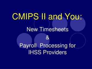 CMIPS II and You: