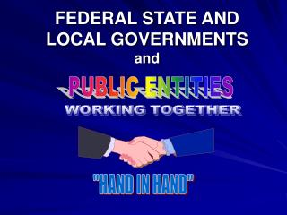 FEDERAL STATE AND LOCAL GOVERNMENTS and