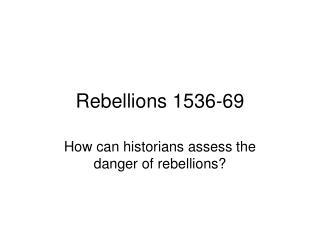 Rebellions 1536-69