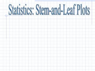 Statistics: Stem-and-Leaf Plots