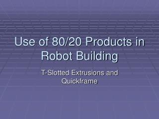 Use of 80/20 Products in Robot Building