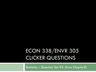 Econ 338/ envr  305 clicker questions