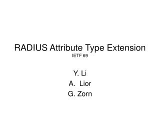 RADIUS Attribute Type Extension IETF 69